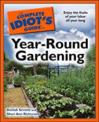 The Complete Idiot's Guide to Year-Round Gardening