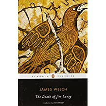 The Death of Jim Loney (Penguin Classics) by James Welch (2008-07-29)