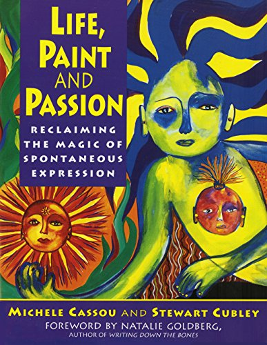 Life, Paint and Passion: Reclaiming the Magic of Spontaneous (English Edition)