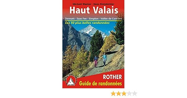 Amazon Fr Haut Valais Zermatt Saas Fee Simplon Vallee De Conches Les 50 Plus Belles Randonnees Michael Waeber Hans Steinbichler Livres