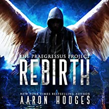 Rebirth: The Praegressus Project, Book 1