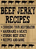 Beef Jerky Recipes: How To Make Beef Jerky Using Your Food Dehydrator (English Edition)