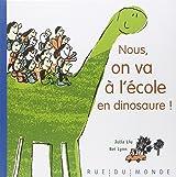 Nous on va à l'école en dinosaure