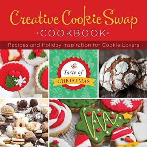 Creative Cookie Swap Cookbook: Recipes and Holiday Inspiration (Taste of Christmas) by MariLee Parrish (Cookies For Christmas Cookie Swap)