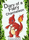 #7: Diary Of A Fiery Charmeleon: (An Unofficial Pokemon Book) (Pokemon Books Book 35)