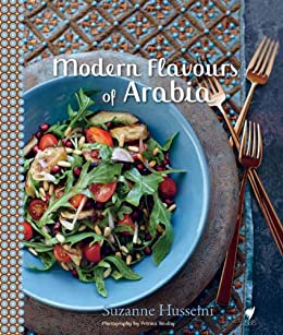 Modern Flavours of Arabia by [Husseini, Suzanne]