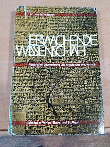Erwachende Wissenschaft. [1]. Ägyptische, babylonische und griechische Mathematik