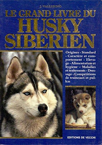 Le Grand Livre du Husky Siberien