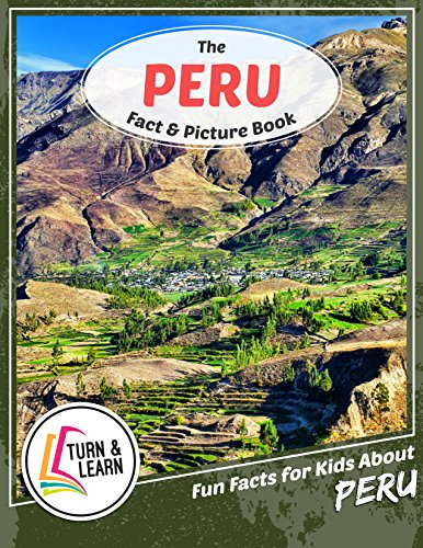 The Peru Fact and Picture Book: Fun Facts for Kids About Peru (Turn and Learn) (English Edition)