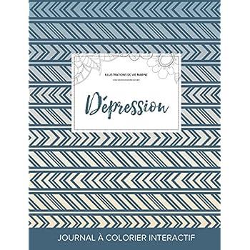 Journal de Coloration Adulte: Depression (Illustrations de Vie Marine, Tribal)