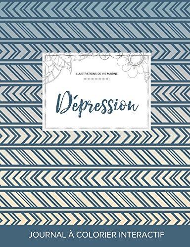 Journal de Coloration Adulte: Depression (Illustrations de Vie Marine, Tribal) par Courtney Wegner