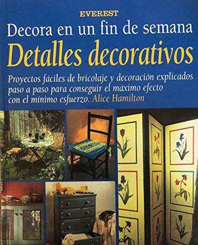 Detalles decorativos (Decora en un fin de semana)