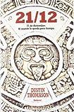 21/12: 21 de Diciembre, al Mundo Le Queda Poco Tiempo by Dustin Thomason (2012-11-30) - Dustin Thomason