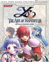 Ys: The Ark of Napishtim Official Strategy Guide (Official Strategy Guides) by Rick Barba (2005-02-28)