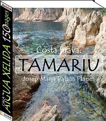 Couverture du livre Costa Brava: Tamariu [Cala Aigua Xelida] (150 images)