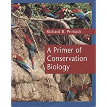 A Primer of Conservation Biology by Richard B. Primack (1995-07-24)