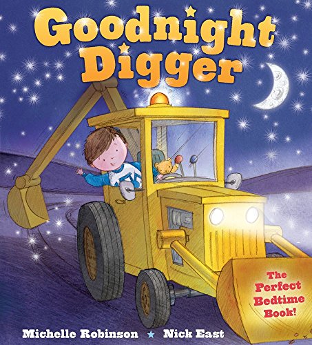 Goodnight Digger: The Perfect Bedtime Book! por Michelle Robinson