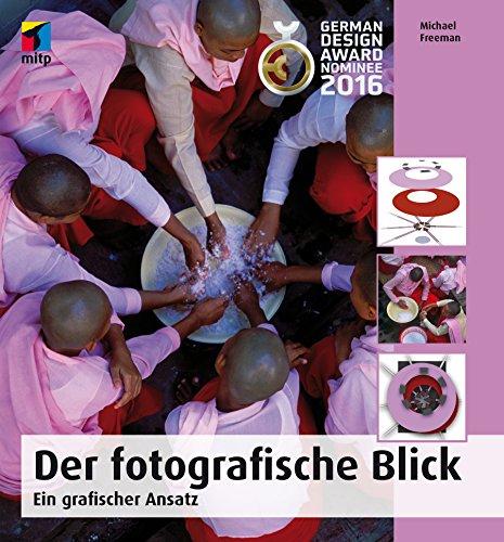 Der fotografische Blick - Ein grafischer Ansatz (mitp Fotografie)