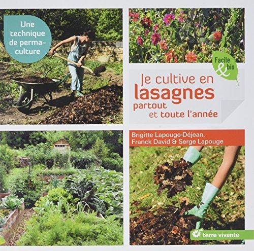 Je cultive en lasagnes partout et toute l'année