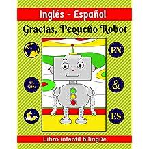 Inglés-Español | Gracias, Pequeño Robot | Libro infantil bilingüe | EN & ES