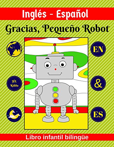 Inglés-Español | Gracias, Pequeño Robot | Libro infantil bilingüe | EN & ES por HL Kiddo