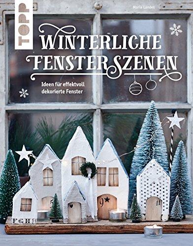 Winterliche Fensterszenen: Ideen für effektvoll dekorierte Fenster ()