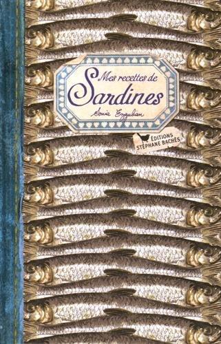 MES RECETTES SARDINE par SONIA EZGULIAN