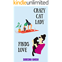 Crazy Cat Lady Finds Love: A feel-good romance novella set in India