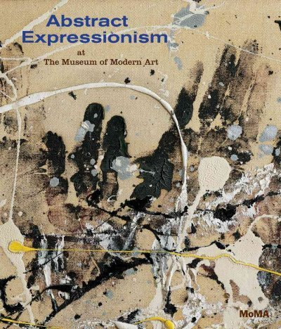 (Abstract Expressionism at the Museum of Modern Art: Selections from the Collection) By Temkin, Ann (Author) Hardcover on 31-Oct-2010