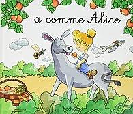 A comme Alice par Dominique Foufelle