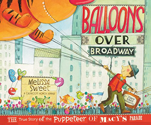 Balloons over Broadway: The True Story of the Puppeteer of Macy's Parade (Bank Street College of Education Flora Stieglitz Straus Award (Awards)) (Broadway Bank)