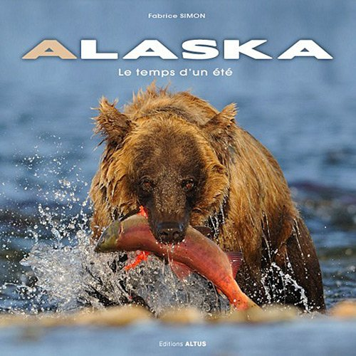 Alaska : Le temps d'un été
