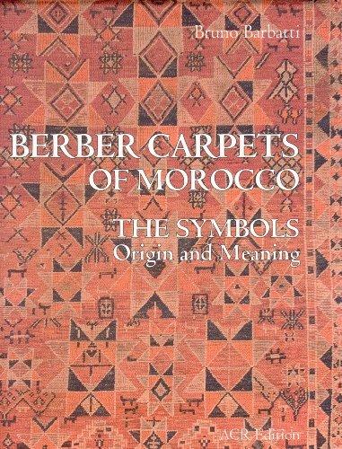 Berber Carpets of Morocco. The Symbols. Origin and Meaning by Bruno Barbatti (2008-09-25)