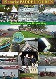 15 starke Paddeltouren in Europa: Mit dem Kajak durch Europa (DinA5 s/w)