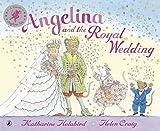 Angelina and the Royal Wedding (Angelina Ballerina)