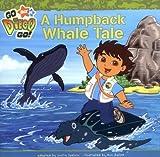 A Humpback Whale Tale (Go Diego Go!)