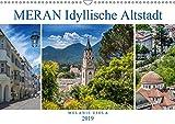 MERAN Idyllische Altstadt (Wandkalender 2019 DIN A3 quer): Kurstadt in einer malerischen Umgebung (Monatskalender, 14 Seiten ) (CALVENDO Orte)