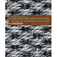 [(Constructing Architecture : Materials, Processes, Structures)] [Edited by Andrea Deplazes ] published on (August, 2008)