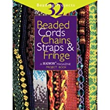 """Beaded Cords, Chains, Straps & Fringe: 32 Beading Projects (""""Beadwork"""" Project Book) (English Edition)"""