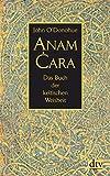 Anam Cara: Das Buch der keltischen Weisheit - John O'Donohue
