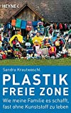Plastikfreie Zone: Wie meine Familie es schafft, fast ohne Kunststoff zu leben