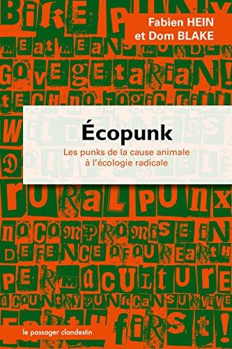 Écopunk, Les punks, de la cause animale à l écologie radicale par Fabien Hein