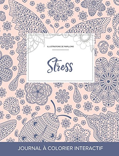 Journal de Coloration Adulte: Stress (Illustrations de Papillons, Coccinelle) par Courtney Wegner