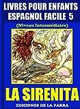 Livres Pour Enfants En Espagnol Facile 5: La Sirenita (Serie Espagnol Facile)