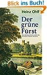 Der grüne Fürst: Das abenteuerliche L...