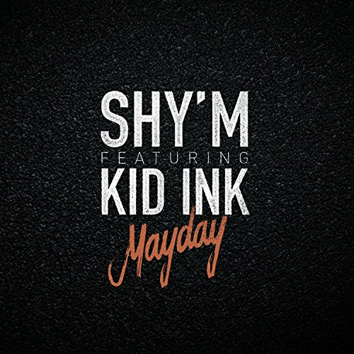 Mayday (feat. Kid Ink)