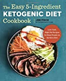 The Easy 5-Ingredient Ketogenic Diet Cookbook: Low-Carb, High-Fat Recipes for Busy People on