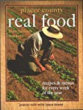 Placer County Real Food From Farmers Markets: Recipes & Menus for Every Week of the Year by Joanne Neft (2010-01-01)