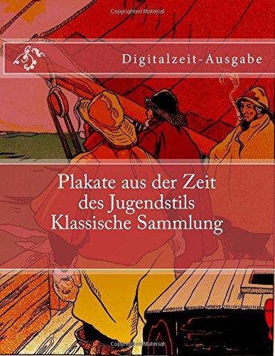 Plakate aus der Zeit des Jugendstils Klassische Sammlung: Digitalzeit-Ausgabe