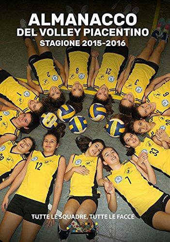L'almanacco del volley piacentino stagione 2015-2016. Tutte le squadre, tutte le facce